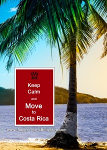 Keep Calm and Move to Costa Rica